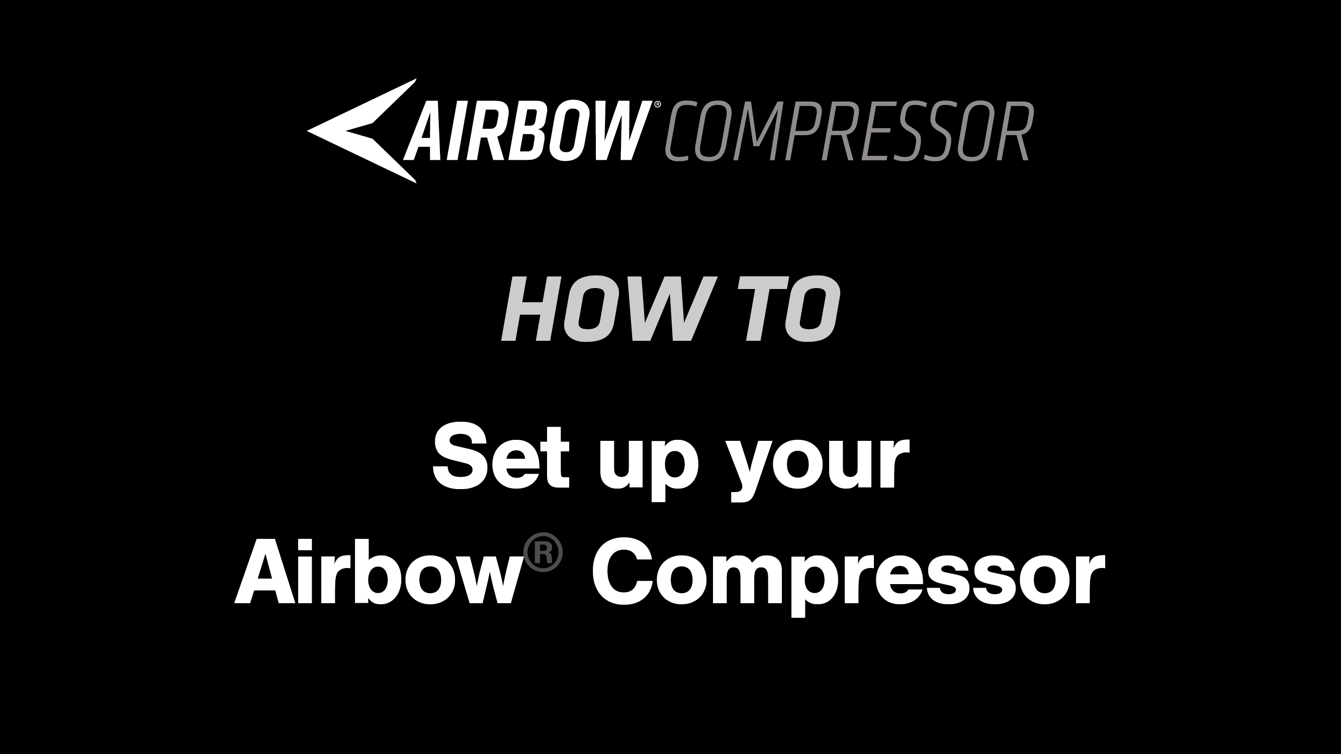 How to: Set up your Airbow® Compressor