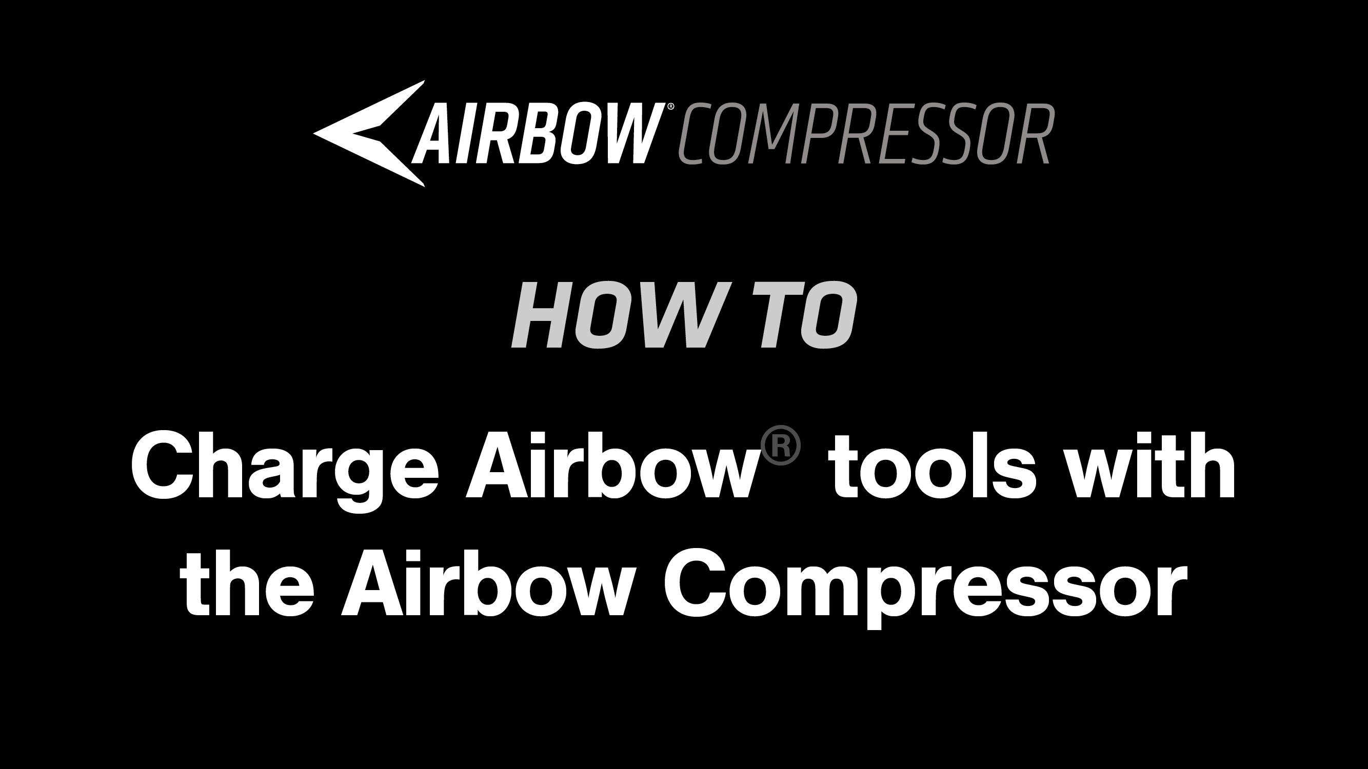 How to: Charge Airbow® tools with the Airbow Compressor
