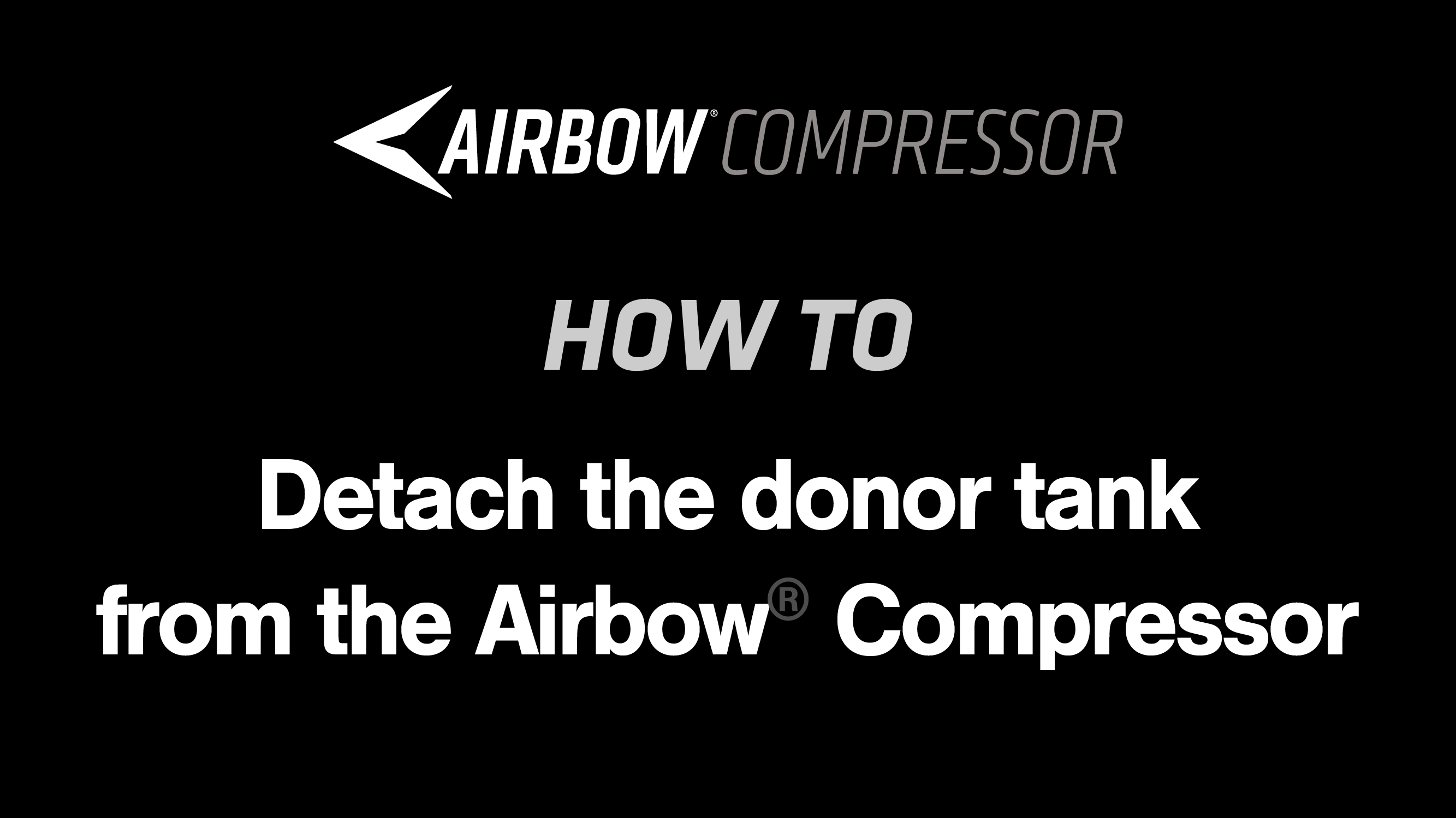 How to: Detach the donor tank from the Airbow® Compressor