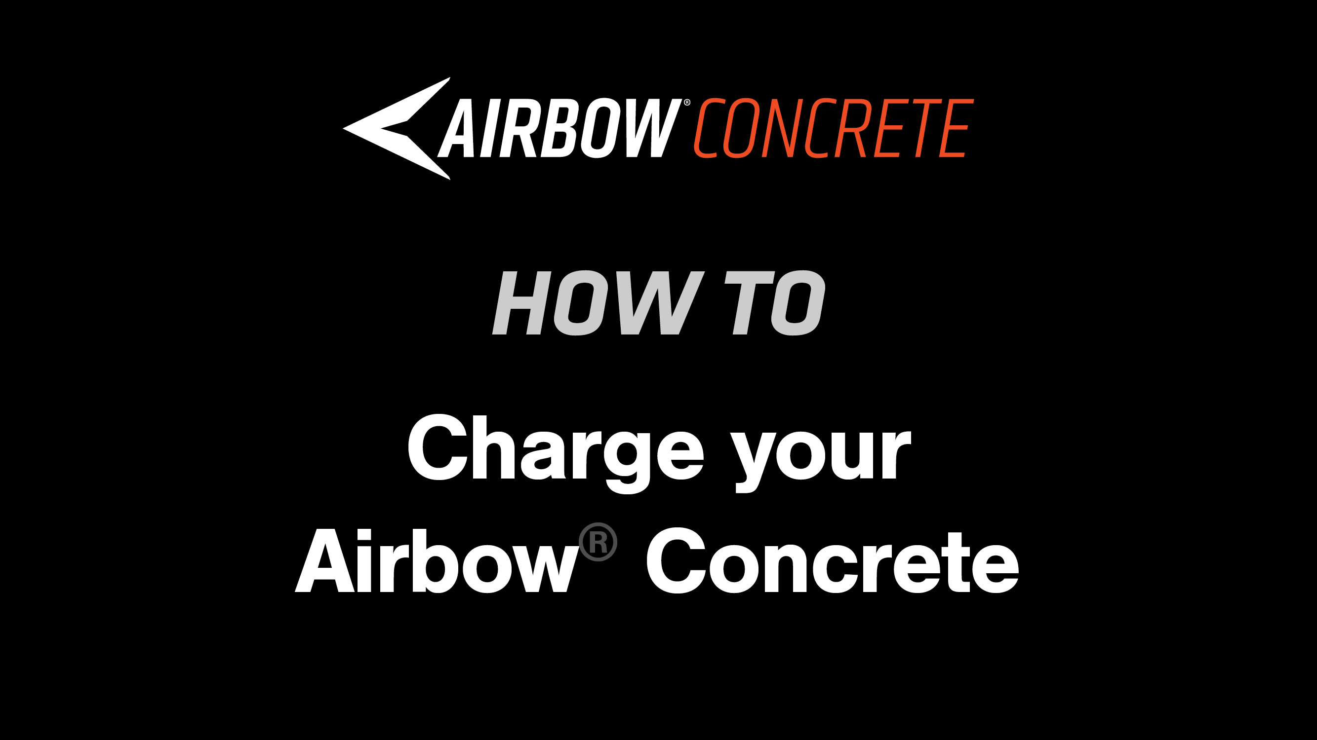 How to: Charge your Airbow Concrete