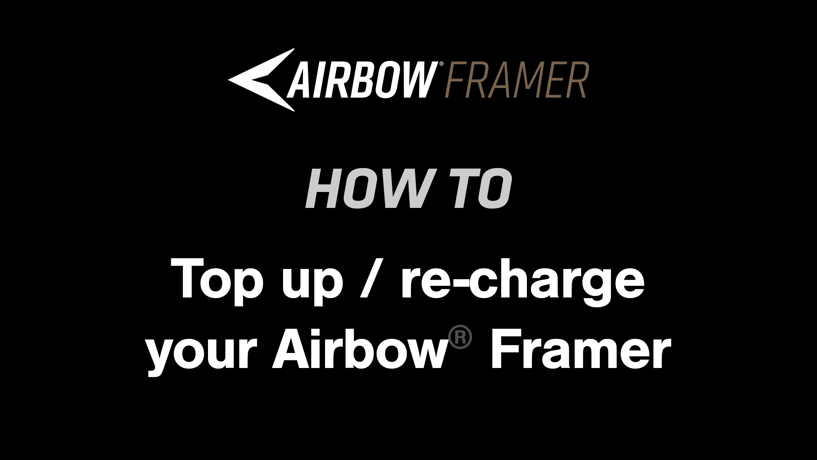 How to: Fill your Airbow Framer